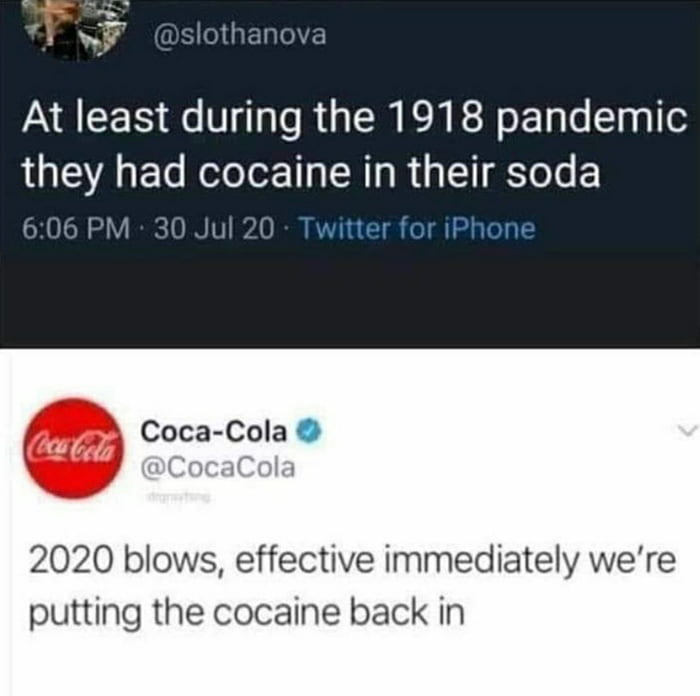 Coca -aine/cola it's the same thing
