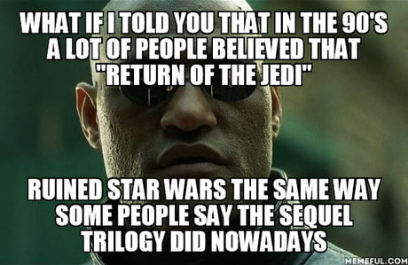 Believe Me I Love Star Wars I Enjoy Every Single Movie But I Remember People Refusing To Watch Return Of The Jedi Back In The Day And Having The Same Complaints As