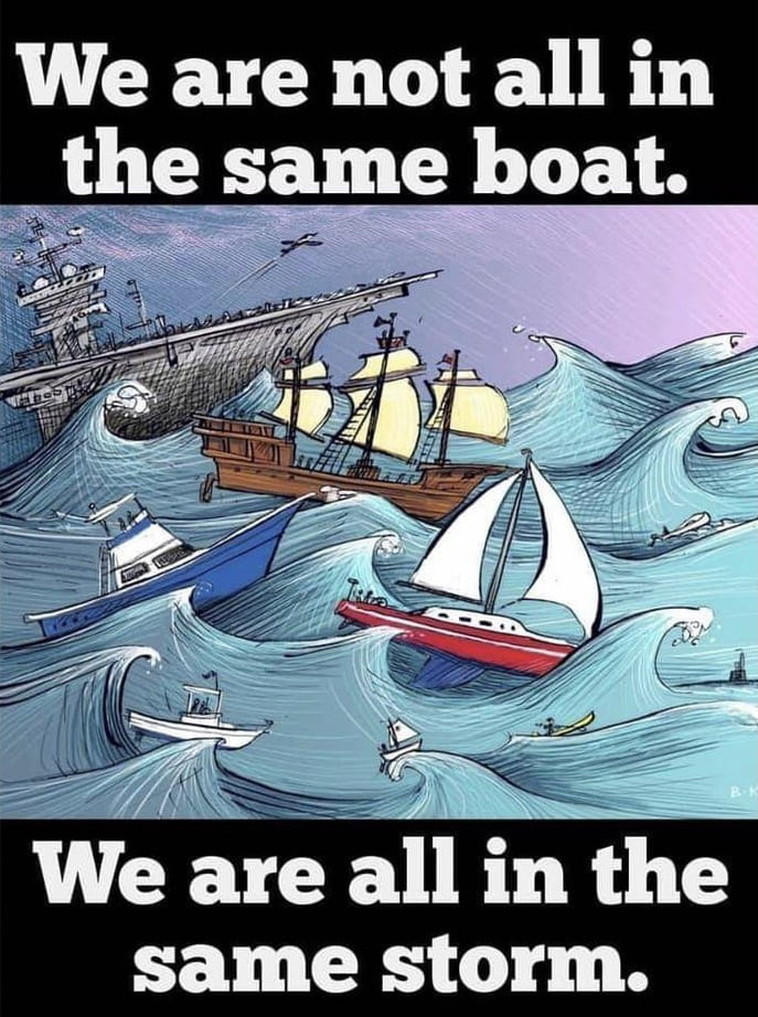 When someone says we are all in this together, it reminds me this...