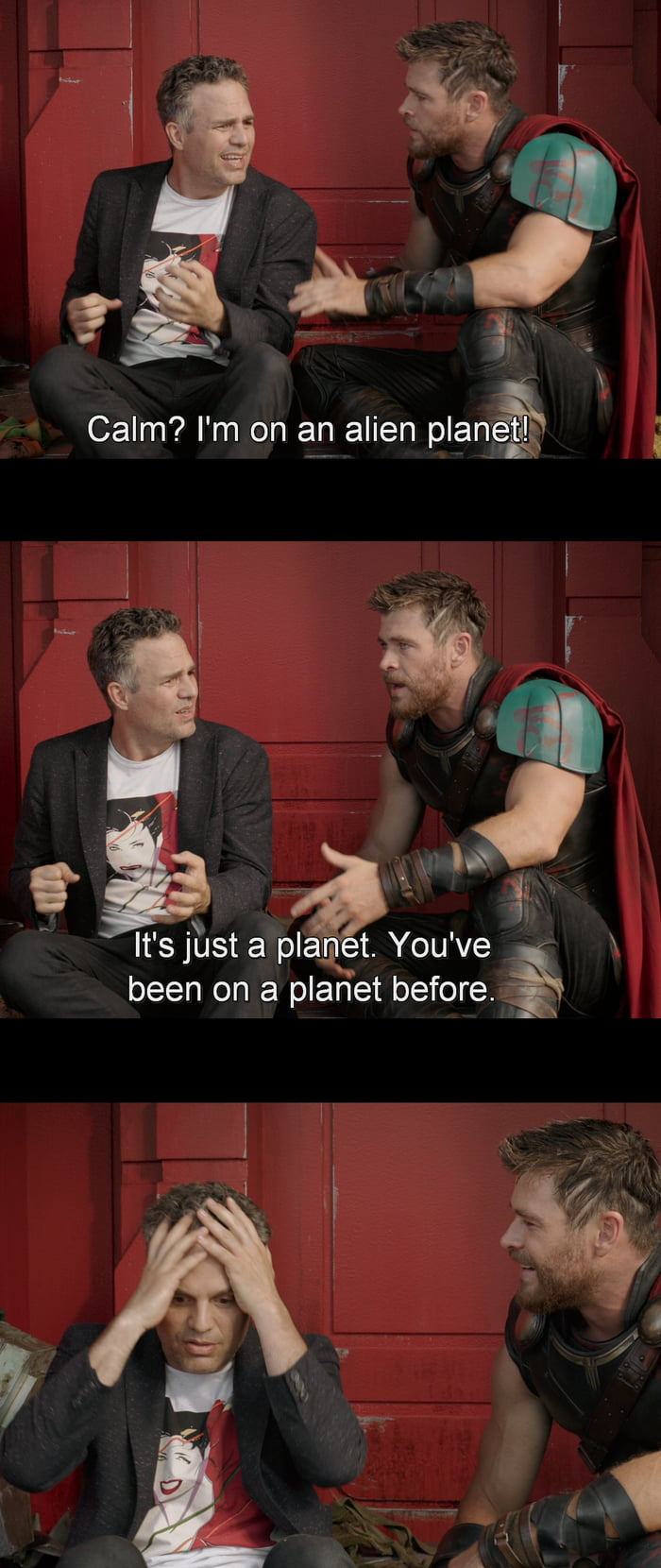 Thor Ragnarok: One of the infinite jokes/quotes. One of my favorite.