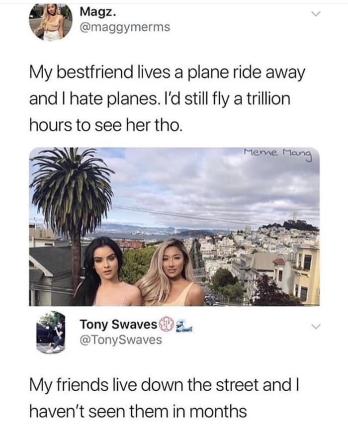 I need new friends