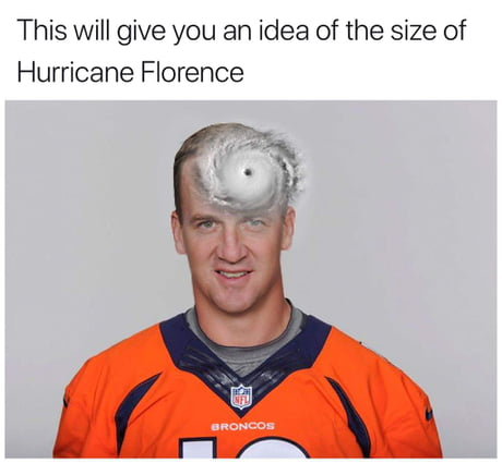 Payton Manning's forehead for reference - 9GAG