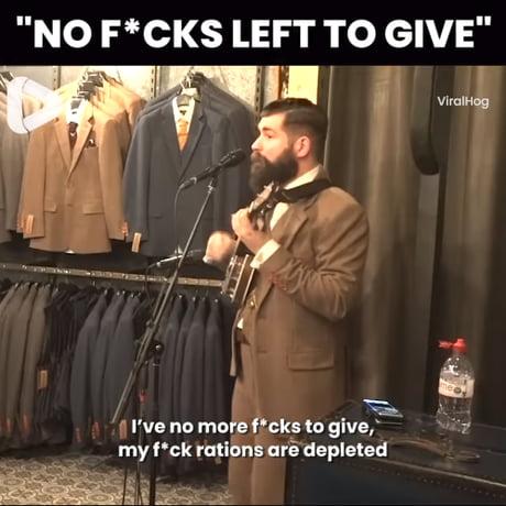 No more F*cks to give - 9GAG