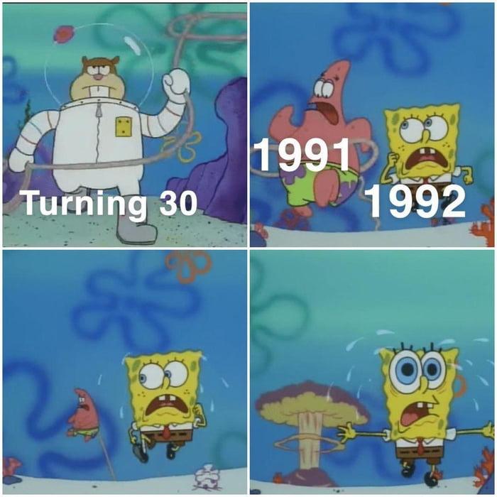 I am 1991! save yourself. run...