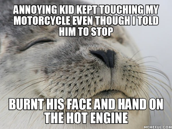 Oh god yes, the satisfaction