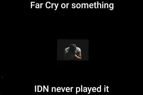 Best 30 Far Cry Fun On 9gag