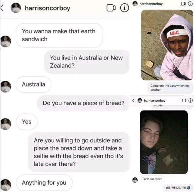 Two madlads on opposite hemispheres make an earth sandwich for no particular reason
