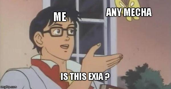 Exia for Life.