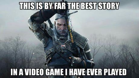 I am not even done yet but Witcher 3 made me cry manly tears several times