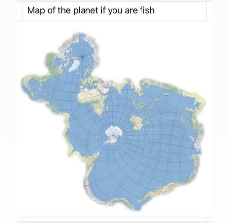 Map of the world if you are fish