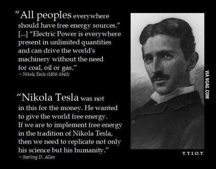 Good guy Tesla. Thank him for developing the modern world.
