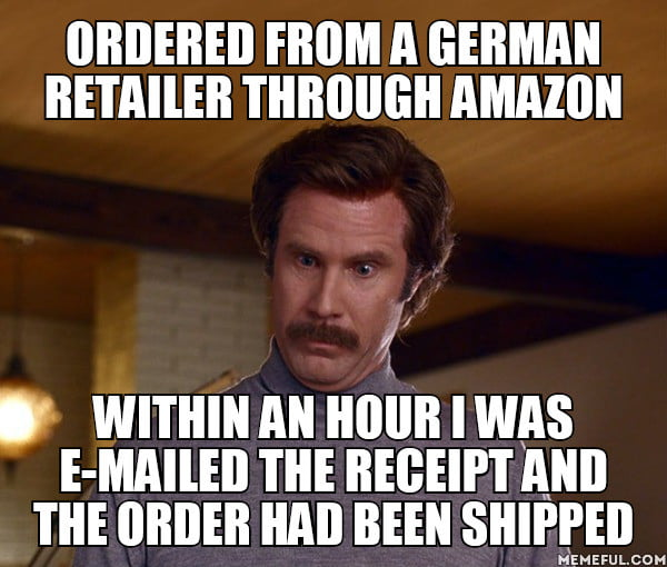 I thought German efficiency was exaggerated but damn, that was impressive.