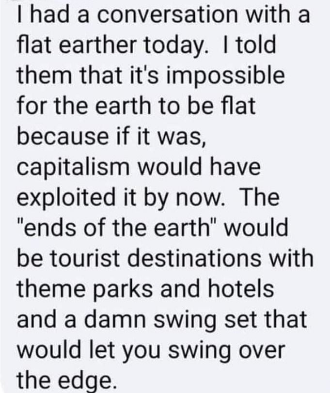 The Flat Earth Society announced it had members all over the globe.
