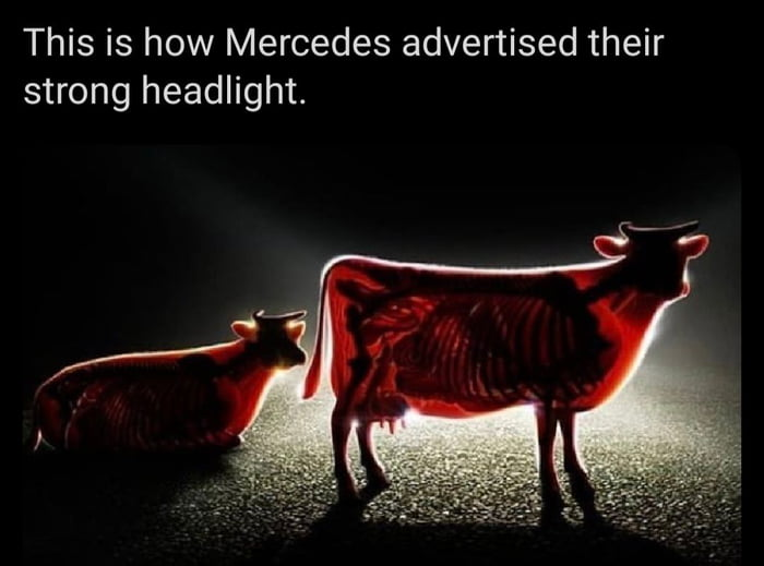 """""""Here at mercedes benz, we make blinding other drivers our top priority"""""""