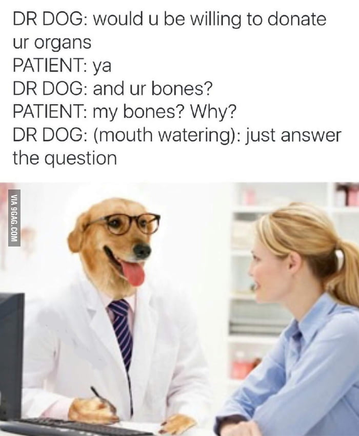 And your bones?