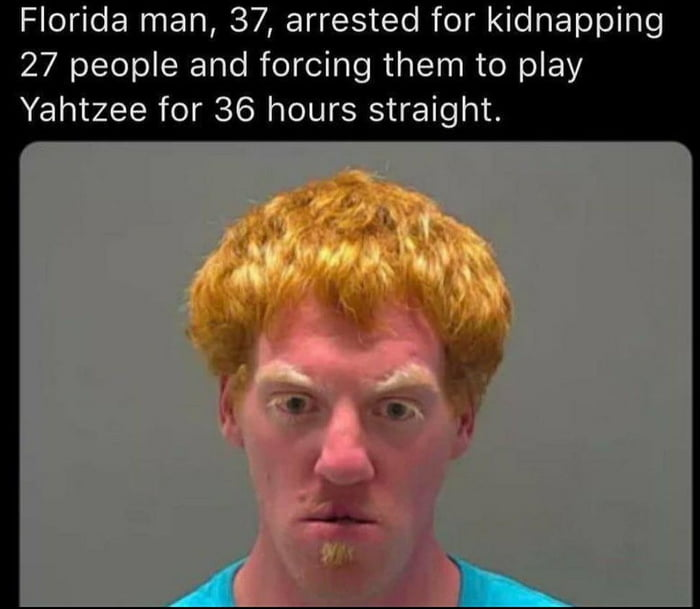 Florida man doesn't disappoint