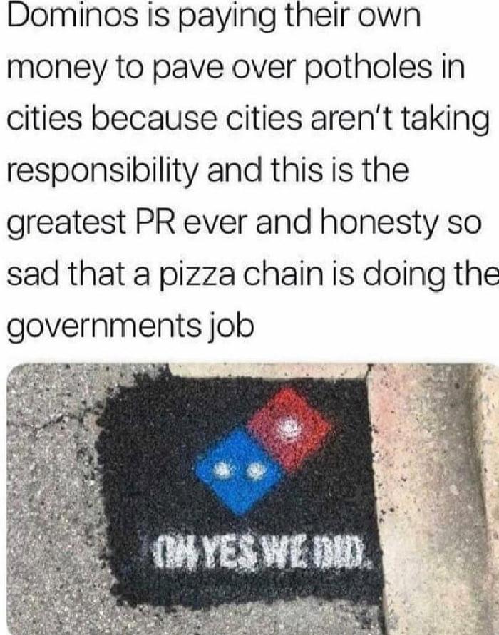 Dominos is fixing potholes