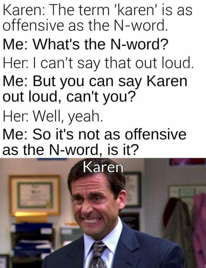 The term 'Karen'!!