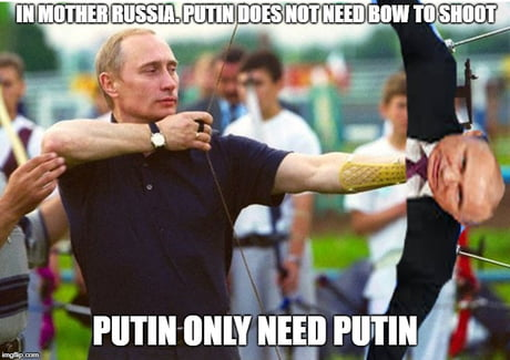 I Know Putin And In Russia Soviet Union Mother Russia Memes Are