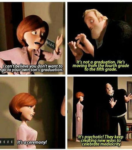 CELEBRATING MEDIOCRITY! [THE INCREDIBLES]