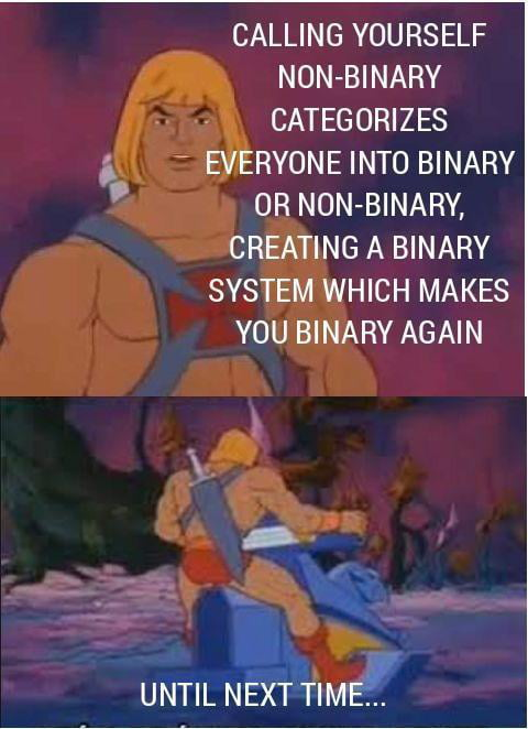 Binary Non-Binary?!?! You Have The POWER!!