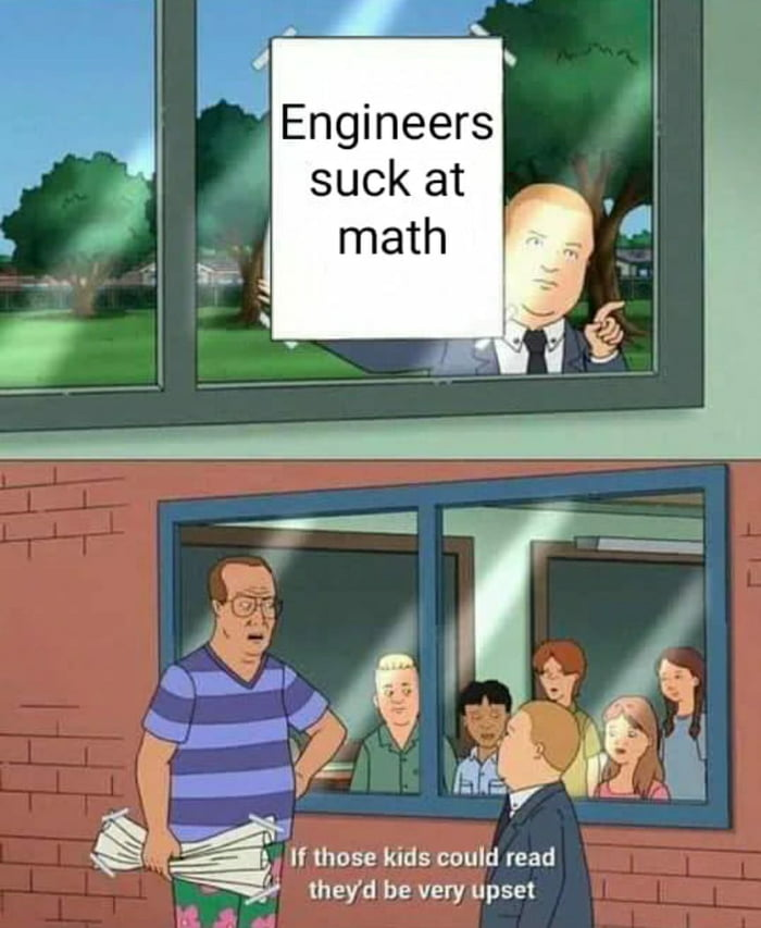 Angry first year engineering students incoming...